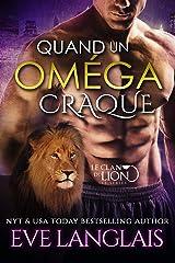 Quand Un Oméga Craque (Le Clan du Lion t. 3) Format Kindle