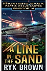"""Ep.#14 - """"A Line in the Sand"""" (The Frontiers Saga - Part 2: Rogue Castes) Kindle Edition"""