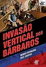 Invasão Vertical dos Bárbaros (Coleção Abertura Cultural) (Portuguese Edition)