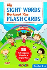 My Sight Words Workbook Plus Flash cards: The First 100 High Frequency Words for a Brighter Mind - Ages 4 - 6 Kindle Edition