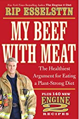 My Beef with Meat: The Healthiest Argument for Eating a Plant-Strong Diet--Plus 140 New Engine 2 Recipes Hardcover