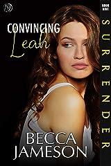 Convincing Leah (Surrender Book 9) (English Edition) Format Kindle