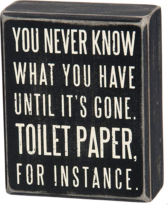 Primitives By Kathy Classic Box Sign 4 X 5 Inches You You Never Know What You Have Until It S Gone