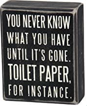 Primitives by Kathy 25465 Classic Box Sign, 4 x 5-Inches, You Never Know What You Have..