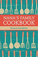 Nana's Family Cookbook: Our Most Loved Family Recipes Kindle Edition