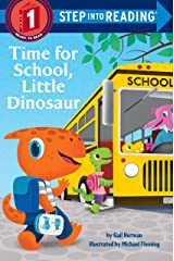 Time for School, Little Dinosaur (Step into Reading) Kindle Edition