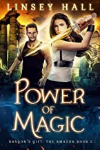 Power of Magic (Dragon's Gift: The Amazon Book 5)