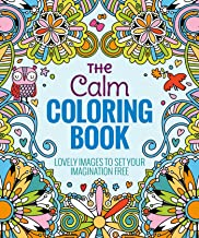 The Calm Coloring Book: Lovely Images to Set Your Imagination Free