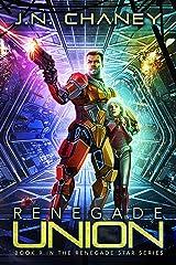 Renegade Union: An Intergalactic Space Opera Adventure (Renegade Star Book 9) Kindle Edition