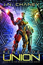 Renegade Union: An Intergalactic Space Opera Adventure (Renegade Star Book 9)