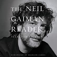 The Neil Gaiman Reader: Fiction