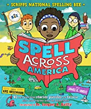 Spell Across America: 40 word-based stories, puzzles, and trivia facts offer a road-trip tour across the United States (Scripps National Spelling Bee)