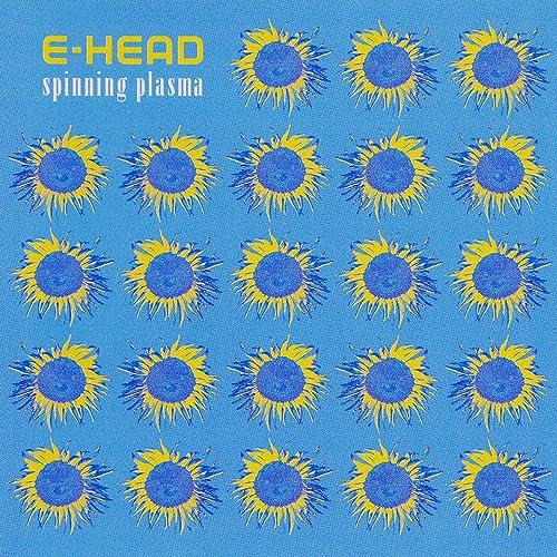 Spinning Plasma de E-Head en Amazon Music - Amazon.es