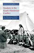 Quakers in the Israeli - Palestinian Conflict: The Dilemmas of NGO Humanitarian Activism