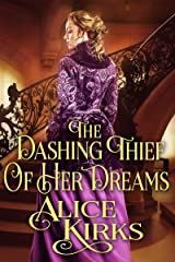 The Dashing Thief of Her Dreams: A Historical Regency Romance Book Kindle Edition