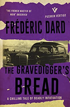 The Gravediggers' Bread (Pushkin Vertigo)