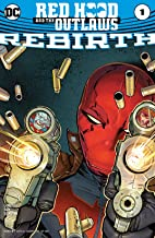 Red Hood and the Outlaws: Rebirth (2016) #1 (Red Hood and the Outlaws (2016-))