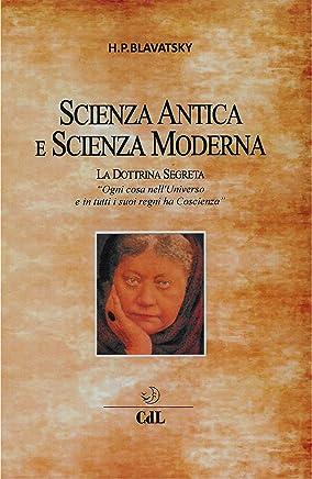 Scienza Antica e Scienza Moderna: La Dottrina Segreta