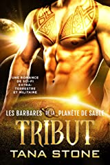 Tribut: Une romance de science-fiction extra-terrestre et militaire (Les Barbares de la planète de sable t. 4) Format Kindle