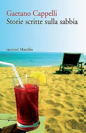 Storie scritte sulla sabbia (Romanzi e racconti)