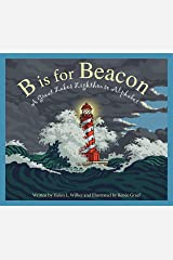 B is for Beacon: A Great Lakes Lighthouse Alphabet Kindle Edition
