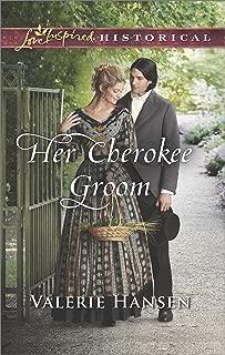 Her Cherokee Groom (Love Inspired Historical)