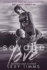Savage Love: Stranded Billionaire Romance (Wet & Wild Series Book 2) Kindle Edition