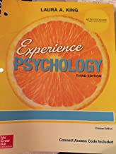 Experience Psychology by Laura King, Third Edition, W/ Access Code Included
