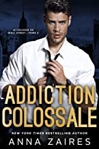 Addiction colossale (Le Colosse de Wall Street t. 2)