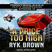 A Price Too High: Frontiers Saga, Part 2: Rogue Castes Series, Episode 12