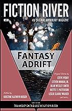 Fiction River: Fantasy Adrift (Fiction River: An Original Anthology Magazine Book 7)