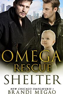Omega Rescue Shelter: M/M Non-Shifter Alpha/Omega MPREG (New Chicago Omegaverse Book 1) (English Edition)