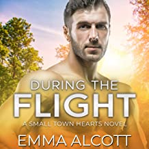 During the Flight: A Small Town Hearts Novel