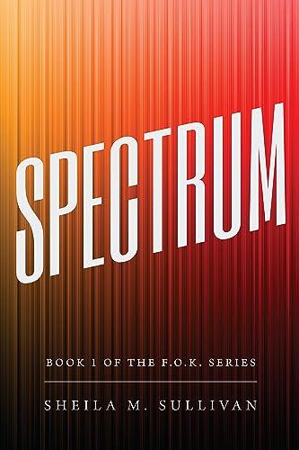 Books By Sheila M Sullivan_spectrum Book 1 Of The F O K ...