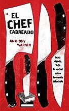 El Chef Cabreado: Toda la verdad sobre la comida saludable (Spanish Edition)