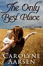 The Only Best Place (Holmes Crossing Book 1)