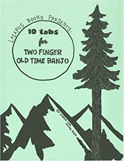 10 Tabs for Two Finger Old Time Banjo (English Edition)