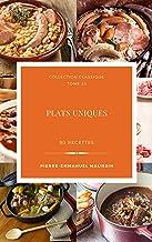 Plats uniques 90 recettes (Collection classique t. 23)
