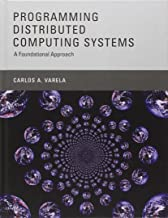 Programming Distributed Computing Systems: A Foundational Approach (The MIT Press)