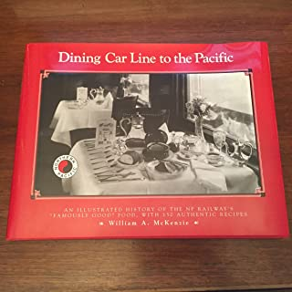 Dining Car Line to the Pacific: An Illustrated History of the Np Railway's