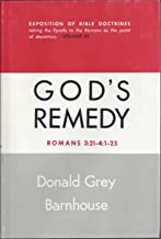 God's remedy: Expository messages on the whole Bible, taking the epistle of Romans as a point of departure : Volume III, Romans 3:21-4:25
