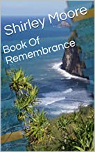 A Book Of Remembrance: Remembering and applying the Word and instruction or our Creator