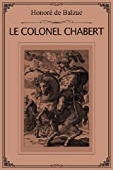 Le Colonel Chabert: A story that goes into the human heart Kindle Edition