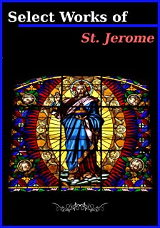 Select Works of St. Jerome (13 Books)