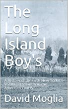 The Long Island Boy's: A History of the 67th New York Volunteer Infantry in the American Civil War