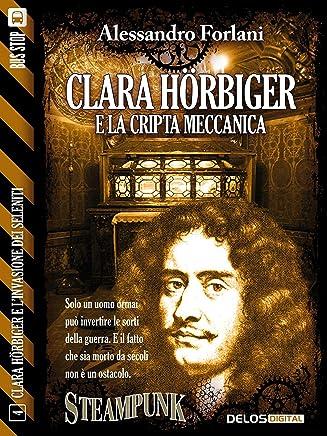 Clara Hörbiger e la cripta meccanica: Clara Hörbiger 4 (Clara Hörbiger e l'invasione dei Seleniti)