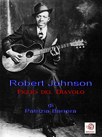 Robert Johnson, figlio del Diavolo