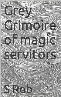 Grey Grimoire of magic servitors