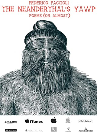 The Neanderthal's yawp. Poems (or almost)