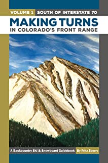 MakingTurns in Colorados Front Range Volume 1: South of Interstate 70